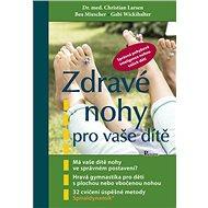 Zdravé nohy pro vaše dítě - Kniha
