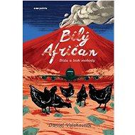 Bílý afričan: Bída a lesk svobody