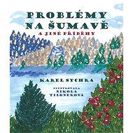 Problémy na Šumavě a jiné příběhy - Kniha