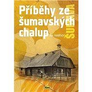 Příběhy ze šumavských chalup - Kniha