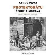 Druhý život Protektorátu Čechy a Morava - Kniha