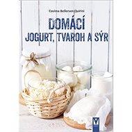 Domácí jogurt, tvaroh a sýr - Kniha