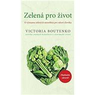 Zelená pro život: O významu zelených smoothies pro zdraví člověka