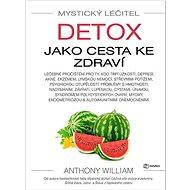 Mystický léčitel Detox jako cesta ke zdraví - Kniha