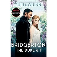 Bridgerton: The Duke and I (Bridgertons Book 1). Netflix Tie-In: Inspiration for the Netflix Origina