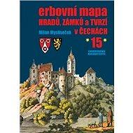 Erbovní mapa hradů, zámků a tvrzí v Čechách 15 - Kniha