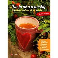 Do hrnku a misky: Dehydrované pokrmy zdravě a chutně