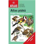 Atlas ptáků České a Slovenské republiky: 3. aktualizované vydání - Kniha