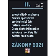 Zákony 2021 II. část C: Ochrana spotřebitele, Exekuční řád, Insolvenční zákon - Kniha