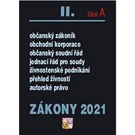 Zákony 2021 II. část A: Obchodní korporace, Občanský soudní řád, Jednací řád pro soudy, Živnostenský - Kniha