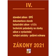 Zákony 2021 IV. Stavebnictví, půda: Stavební zákon, SPÚ, dokumentace staveb, katastrální zákon a vyh - Kniha