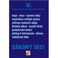 Zákony 2021 V. Veřejná správa, Školy: kraje, obce, územní celky, organizace veřejné správy, ochrana