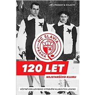 HC Slavia Praha 120 let nejstaršího klubu: Včetně exkluzivního vyprávění klubových legend