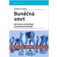Buněčná smrt: Její význam ve fyziologii a patologické fyziologii - Kniha