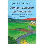 Znovu v Kaviarni na konci sveta: Náročné stretnutie so svojím vnútrom - Kniha