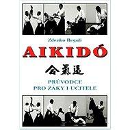 Aikido: Průvodce pro žáky i učitele