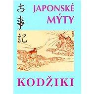 Japonské mýty: Průvodce pro žáky i učitele - Kniha