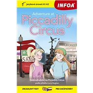 Adventure at Piccadilly Circus/Dobrodružství na Piccadilly Circus: zrcadlový text pro začátečníky