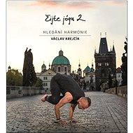 Žijte jógu 2: Hledání harmonie - Kniha