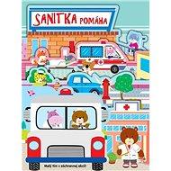 Sanitka pomáha: Malý tím v záchrannej akcii! - Kniha