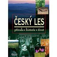 Český les: příroda, historie, život