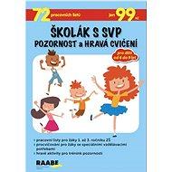 Školák s SVP Pozornost a hravá cvičení - Kniha