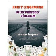 Karty Lenormand: Velký průvodce výkladem