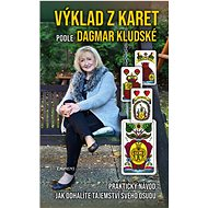 Výklad z karet podle Dagmar Kludské: Praktický návod, jak odhalíte tajemství svého osudu