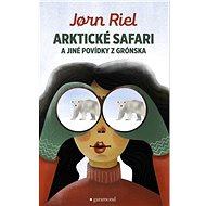 Arktické safari a jiné povídky z Grónska - Kniha