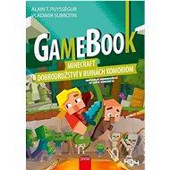 Gamebook Minecraft: dobrodružství v ruinách Komoriom - Kniha