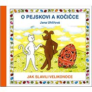 O pejskovi a kočičce Jak slavili Velikonoce - Kniha