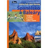 Španělsko a Baleáry: Cestování a kultura Poznávání zvířat a rostlin - Kniha