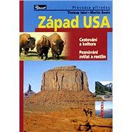 Západ USA: Cestování a kultura Poznávání zvířat a rostlin - Kniha