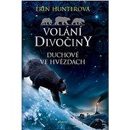 Volání divočiny Duchové ve hvězdách: Bleylebenové v Čechách 17. století - Kniha