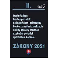 Zákony II-C/2021: Trestné právo, exekučný poriadok správne právo a súdne spory