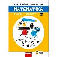 K přijímačkám s nadhledem Matematika 9. ročník 2v1: Příprava na jednotné přijímací zkoušky