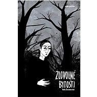 Zlovolné bytosti - Kniha