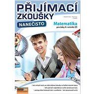 Přijímací zkoušky nanečisto Matematika pro žáky 9. ročníků ZŠ