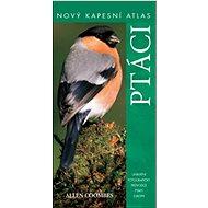 Ptáci: Nový kapesní atlas