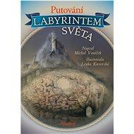Putování labyrintem světa - Kniha