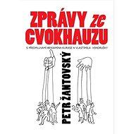 Zprávy ze cvokhauzu: S předmluvami Benjamina Kurase a Vlastimila Vondrušky - Kniha