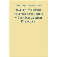 Kapitoly z dějin politické filosofie v českých zemích 17. století - Kniha