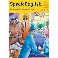 Speak English 4: About Medicine through the ages - Kniha