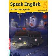 Speak English 5: About urban legends - Kniha
