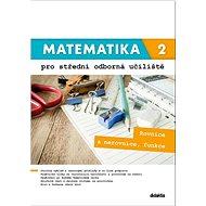Matematika 2 pro střední odborná učiliště: Rovnice a nerovnice, funkce - Kniha
