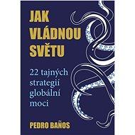 Jak vládnou světu: 22 strategií globální moci - Kniha