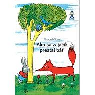 Ako sa zajačik prestal báť - Kniha