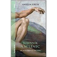 Bojovník a milenec: Jak muži objevují sebe samé - Kniha