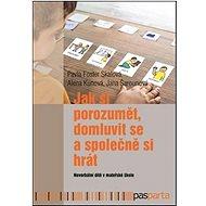 Jak si porozumět, domluvit se a společně si hrát: Neverbální dítě v mateřské škole - Kniha