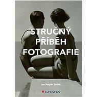 Stručný příběh fotografie - Kniha